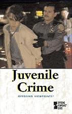 Opposing Viewpoints Series - Juvenile Crime…