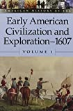 Stalcup, Brenda: Early American Civilization and Exploration, 1607 (American History By Era)