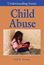 Child Abuse - Understanding Issues by Gail…