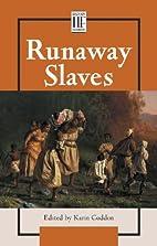 History Firsthand - Runaway Slaves by Karin…