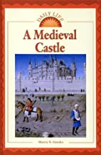 A Medieval Castle (Daily Life) by Marcia S.…
