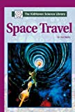 Don Nardo: The KidHaven Science Library - Space Travel