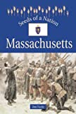 Don Nardo: Seeds of a Nation - Massachusetts