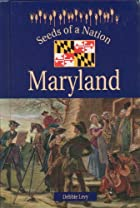 Seeds of a Nation - Maryland by D. Levy