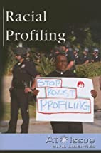 Racial Profiling (At Issue Series) by Kris…