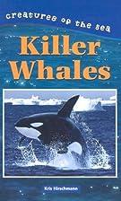 The killer whale / by Kristine Hirschmann by…