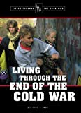 Hay, Jeff: Living throug the End of the Cold War (Living Through the Cold War)