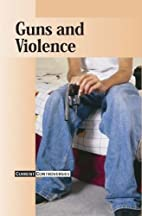 Guns and Violence (Current Controversies) by…