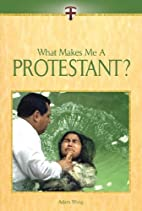 What makes me a Protestant? by Adam Woog