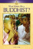 George, Charles: What Makes Me A... ? - Buddhist