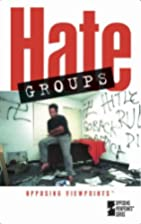 Hate Groups: Opposing Viewpoints (2004) by…