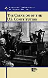 Nardo, Don: The Creation of U.S. Constitution (Opposing Viewpoints in World History)