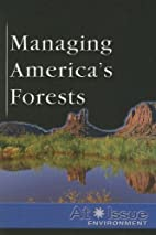 Managing America's Forests (At Issue) by…