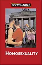 Homosexuality (Issues on Trial) by Robert…