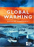 Bily, Cynthia A.: Global Warming: Opposing Viewpoints