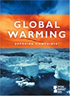 Global Warming: Opposing Viewpoints by…