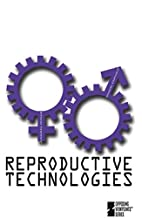 Reproductive Technologies: Opposing…