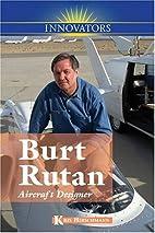 Burt Rutan: Aircraft Designer (Innovators…