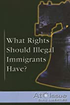 What Rights Should Illegal Immigrants Have?…
