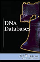 DNA Databases (At Issue) by Lauri R. Harding