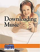 Downloading Music: Issues That Concern You…
