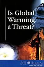 Is Global Warming a Threat ? (At Issue) by…