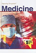 Medicine: Opposing Viewpoints by Louise I.…