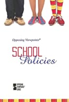 School Policies: Opposing Viewpoints by…