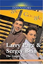 Larry Page and Sergey Brin: The Google Guys…
