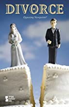 Divorce: Opposing Viewpoints by Mike Wilson