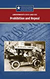 Engdahl, Sylvia: Prohibition and Repeal: Amendments XVIII and XXI