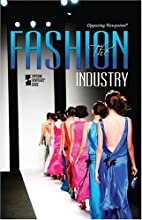 The Fashion Industry: Opposing Viewpoints by…