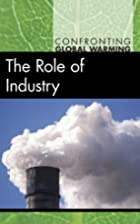 The Role of Industry (Confronting Global…
