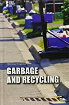 Garbage and Recycling: Opposing Viewpoints…