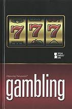 Gambling: Opposing Viewpoints by Margaret…