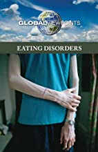 Eating Disorders (Global Viewpoints) by…