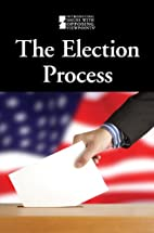 The Election Process (Introducing Issues…