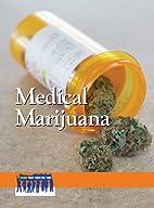 Medical Marijuana (Issues That Concern You)…