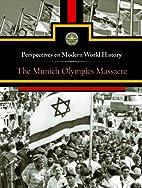 The Munich Olympics Massacre (Perspectives…