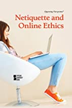 Netiquette and Online Ethics: Opposing…