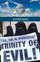 Extremism (Global Viewpoints) by Noel Merino