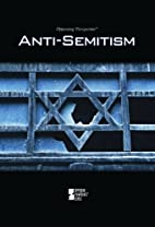 Anti-Semitism (Opposing Viewpoints) by…