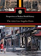 1992 Los Angeles Riots (Perspectives on…