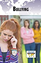 Bullying (Current Controversies) by Amy…