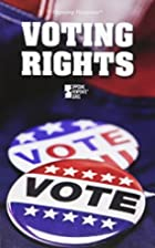 Voting Rights (Opposing Viewpoints) by…