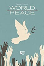 World Peace (Opposing Viewpoints) by…