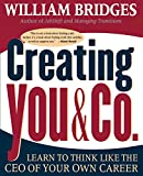 Bridges, William: Creating You & Co: Learn to Think Like the Ceo of Your Own Career
