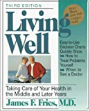 Fries, James F.: Living Well: Taking Care of Your Health in the Middle and Later Years