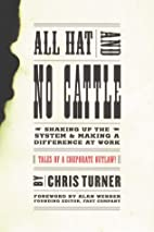 All Hat and No Cattle: Tales of a Corporate…