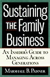 Paisner, Marshall B.: Sustaining the Family Business: An Insider's Guide to Managing Across Generations